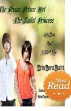 The Dream Prince Met The Sadist Princess (Complete) by KrixZeroEight