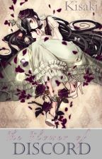 [EDITING] The Flower of Discord by -Kisaki-