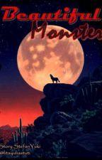 Beautiful Monster by StoryStefanYuki