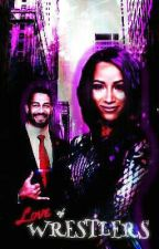 ❀❀/LOVE OF WRESTLER/❀❀//Roman Reigns And Sasha Banks// [Wattys 2018] by Danny_BksReigns
