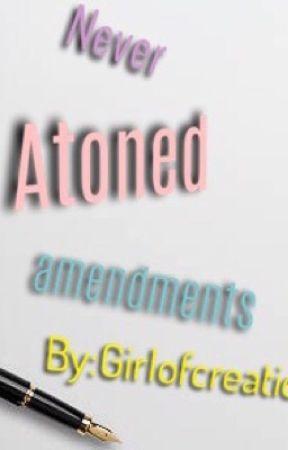 Never atoned amendments  by GirlofCreation