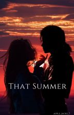 That Summer by apple_jacks_7