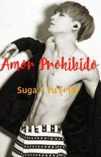 Amor Prohibido (Suga y tu ) by DaraFranco737