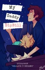 Mi ¿D-DaDDy? -Dipbill- by EvieQueenWiseCipher