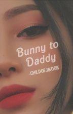 Bunny to Daddy | JIKOOK by -ChildOfJikook