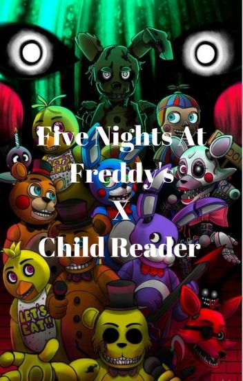 Fnaf X Child Animatronic Reader