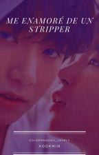 Me enamoré de un stripper [Kookmin] by Chiminie_Lovely