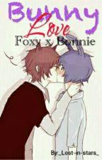 Bunny Love (Foxy x Bonnie) by _Lost-in-stars_