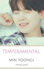 Temperamental - Min Yoongi  by Apenas_Kaari