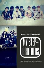 My Step-Brothers|BTS ff|  by AngeltheCC