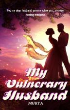 My Vulnerary Husband ✔ (Completed) by UniqueMe14