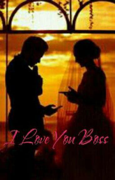 I LOVE YOU BOSS..