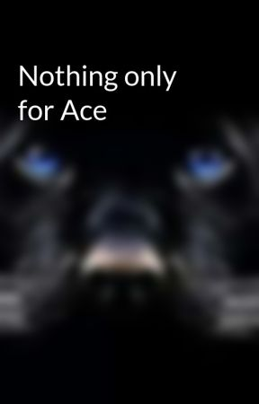 Nothing only for Ace by Mainecoonsforlife