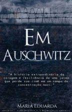 Em Auschwitz by maryismoon