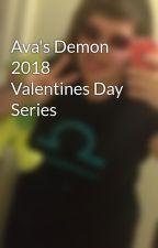 Ava's Demon 2018 Valentines Day Series by Pimp3ta