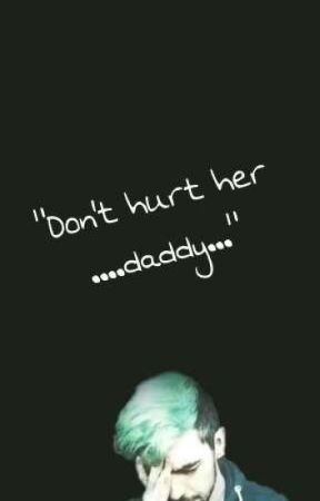 """""""don't hurt her...daddy..."""" by TOWSIDE"""