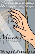 Mirrors by WingedKitten345
