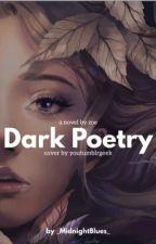 Dark Poetry by _MidnightBlues_