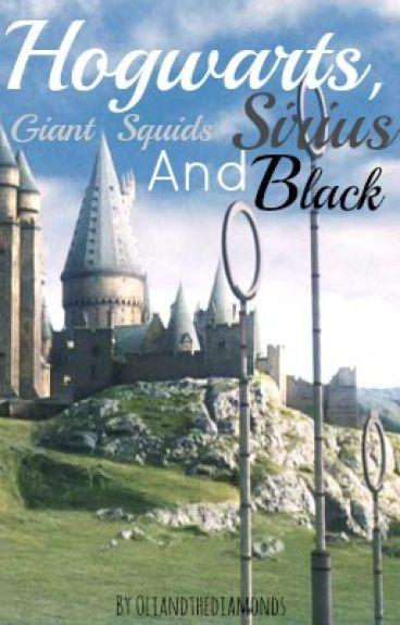 Hogwarts, Giant Squids and Sirius Black