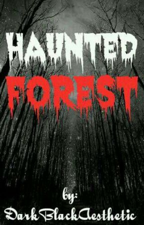 ×Haunted Forest× by DarkBlackAesthetic