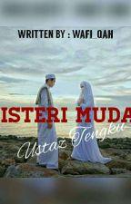 Isteri Muda Ustaz Tengku ✅💙 by Wafi_Qah