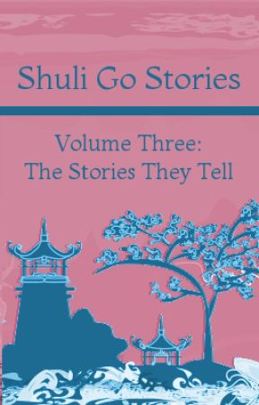 Shuli Go Stories Vol. 3: The Stories They Tell by NadiaSeliah