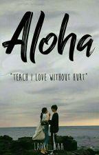 ALOHA~ by Ladki_Kaa