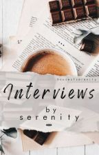 Interviews By Serenity by houseofserenity