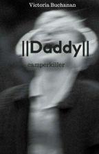    Daddy    - Camperkiller by VictoriaYWhite