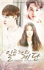 일곱개의 계단 (Seven Steps)(EXO Fanfic)(HIATUS) by KimchiiDesu