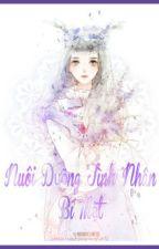 NUÔI DƯỠNG TÌNH NHÂN BÍ MẬT by ThanhNgocHuynh