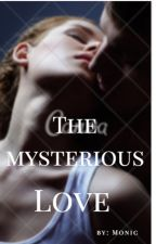The Mysterious Love (Revisi) by monicaharisrico