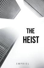 The Heist by EMPriel