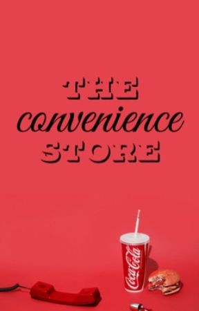 the convenience store  - examples  - Wattpad