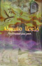 Naruto World : Fall Inlove With Us (Oneshot) by ShadowKillerGamer