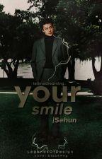 Your Smile   Sehun [OC] (DÜZENLENİYOR.)  by tellmedreaming