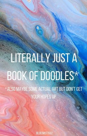 Literally Just A Book of Doodles by hioquiane