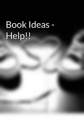 Book Ideas - Help!! by horses654