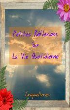 Petites Réflexions Sur La Vie Quotidienne by Croquelivres