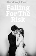 Falling For The Risk by Random_Clown