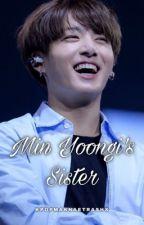 Min Yoongi's Sister    J.JK ✓ by kpopmaknaetrashx