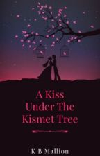 A Kiss Under The Kismet Tree  by KBMallion