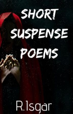 Suspense Poems by RiainIsgar