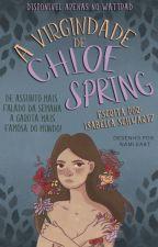 A Virgindade de Chloe Spring by BellaSchwartz