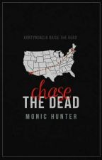 Chase the Dead by MonicHunter