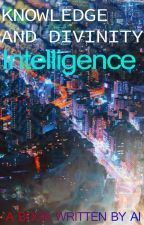 Knowledge and Divinity: Intelligence by ShahSoumil