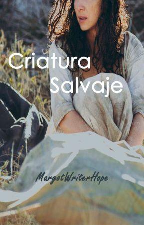 Criatura Salvaje by MargotWriterHope