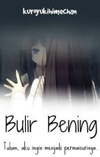 Bulir Bening by kuroyukihimechan