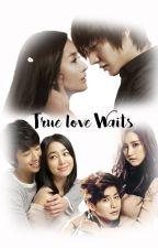 True Love Waits by lullaveee_story