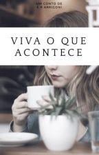 Viva o que Acontece | √ by dialogofinal